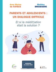 PARENTS ET ADOLESCENTS : UN DIALOGUE DIFFICILE
